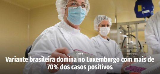 Contacto – Variante brasileira domina no Luxemburgo com mais de 70% dos casos positivos
